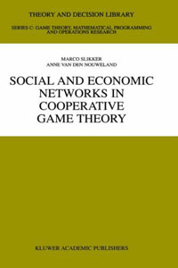 Social and Economic Networks in Cooperative Game Theory (Theory and Decision Library Series C, Game Theory, Mathematical programminG, and Operations Research, V 27) Издательство: Springer, 2001 инфо 6844j.