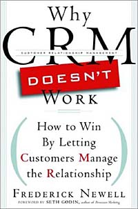 Why CRM Doesn't Work: How to Win by Letting Customers Manage the Relationship Суперобложка ISBN 1576601323 инфо 6185m.